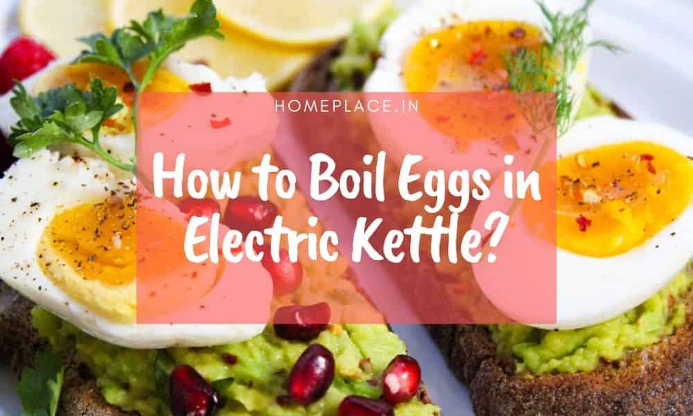 How to boil Eggs in an Electric Kettle?